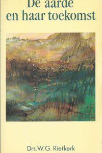 De aarde en haar toekomst W.G. Rietkerk 9029710039 9789029710039