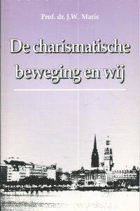 De charismatische beweging en wij Prof.dr . J.W. Maris 9050460291 9789050460293