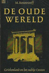 De oude wereld Deel 1 Het Nabije Oosten en Griekenland M. Rostovtzeff Prisma boeken 165