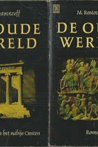 De oude wereld Deel I en II M. Rostovtzeff 2 delen als set