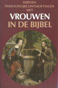 Dertien persoonlijke ontmoetingen met vrouwen in de bijbel H.J. Kouwenhoven 9024230152 9789024230150
