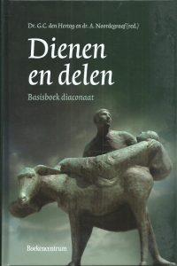 Dienen en delen basisboek diaconaat G.C. den Hertog en A. Noordegraaf 9023923243 9789023923244
