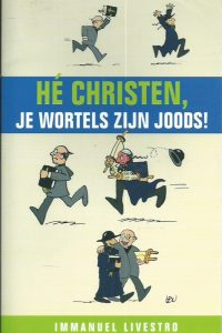 Hé christen je wortels zijn joods Immanuel Livestro 9080623563 9789080623569