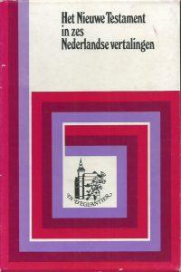 Het Nieuwe Testament in zes nederlandse vertalingen Boekencentrum 1977