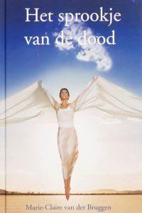 Het Sprookje van de dood Marie Claire van der Bruggen 9075362684 9789075362688