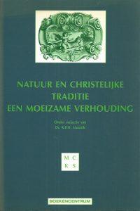 Natuur en christelijke traditie een moeizame verhouding R.P.H. Munnik 9023910486 9789023910480