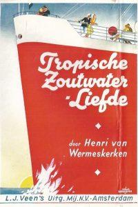 Tropische zoutwaterliefde Humoristische roman door Henri van Wermeskerken