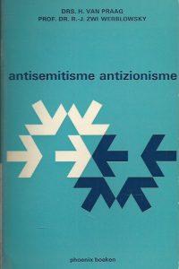 Antisemitisme Antizionisme H. van Praag R.J. Zwi Werblowsky