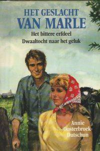 Het geslacht van Marle 2 Het bittere erfdeel Dwaaltocht naar het geluk Annie Oosterbroek Dutschun 9020524224 9789020524222