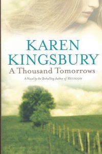 A thousand tomorrows Karen Kingsbury 1931722803 9781931722803