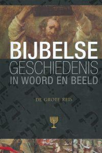 Bijbelse geschiedenis in woord en beeld Deel 3 De grote reis 9789461620651