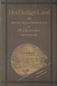 Het Heilige Land Reis door Egypte Palestina en Syrië met Platen door J. Krayenbelt Derde vermeerderde druk 1895