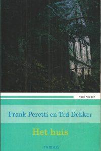 Het huis thriller Frank Peretti en Ted Dekker 9043517984 9789043517980