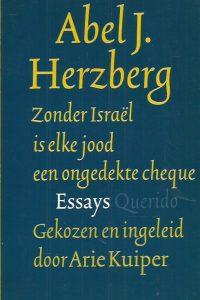 Zonder Israël is elke jood een ongedekte cheque essays Abel J. Herzberg 9021465698 9789021465692