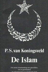 De Islam een eerste kennismaking met geloofsleer wet en geschiedenis P.S. van Koningsveld 9065840443 9789065840448