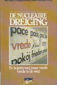 De nucleaire dreiging er is geen weg naar vrede vrede is de weg Bernard Delfgaauw en Hans Grond 9024275148 9789024275144