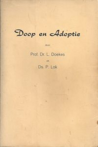 Doop en adoptie door Prof.dr . L. Doekes en Ds. P. Lok