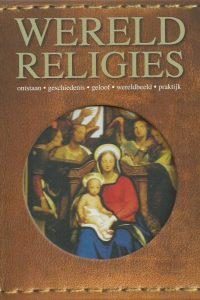 Wereldreligies Ontstaan geschiedenis geloof wereldbeeld praktijk Franjo Terhart Janina Schulze 9781445499765