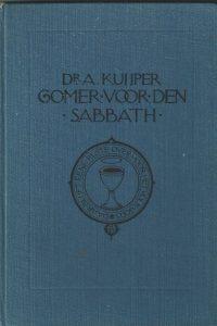 Gomer voor den sabbath meditatiën over en voor den sabbath Dr. A. Kuyper