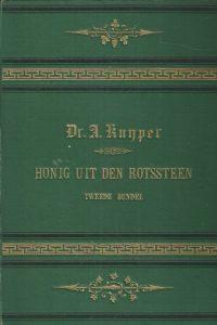 Honig uit den rotssteen Tweede bundel Dr. A. Kuyper 1883