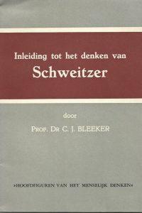 Inleiding tot het denken van Schweitzer Prof.dr . C.J. Bleeker