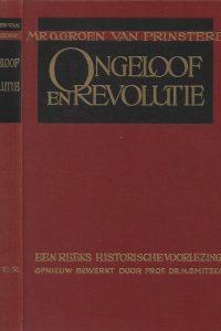 Ongeloof en revolutie een reeks historische voorlezingen door Mr. G. Groen van Prinsterer nieuwe uitgave bewerkt door dr. H. Smitskamp 2e druk