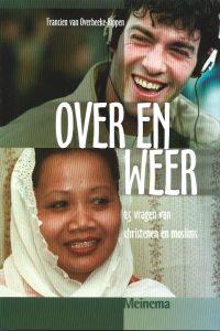 Over en weer 25 vragen van christenen en moslims Francien van Overbeeke Rippen 9021138913 9789021138916