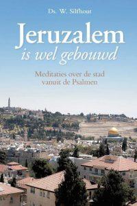 Jeruzalem is wel gebouwd Meditaties over de stad vanuit de Psalmen Ds. W. Silfhout 9789087181291