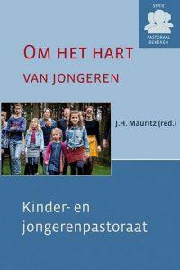 Om het hart van jongeren Kinder en jongerenpastoraat J.H. Mauritz 9789033130465